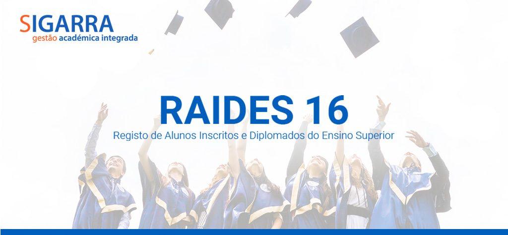 """Registo de Alunos Inscritos e Diplomados do Ensino Superior"""" - RAIDES16"""
